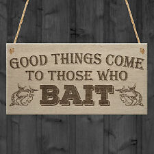 Good Things Come Those Who Bait Fishing Dad Gift Hanging Plaque Fathers Day Sign