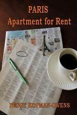 Paris Apartment for Rent by Peggy Kopman-Owens (2015, Paperback)