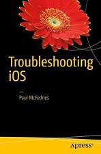 Troubleshooting IOS : Solving IPhone and IPad Problems: By McFedries, Paul
