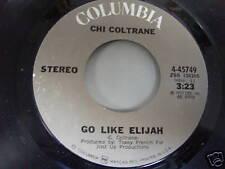 CHI COLTRANE 45 GO LIKE ELIJAH COLUMBIA RECORDS MINT