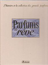 Parfums de rêve L'histoire et la collection des grands parfums volume 5