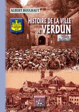 Histoire de la Ville de Verdun (Tome 3) de 1870 à 1939 - Chanoine Boulhaut