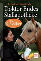 Doktor Endes Stallapotheke Erste Hilfe Symptome Behandlung Ratgeber Tipps Buch
