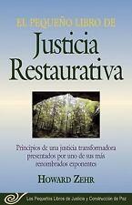 El Pequeno Libro de Justicia Restaurativa : Principios de una Justicia...