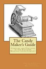 Candy Maker's Guide : Compiled and Published by the Fletcher Manufacturing Co...