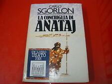 CARLO SGORLON:LA CONCHIGLIA DI ANATAJ.CDE su licenza MONDADORI 1983 COPER.RIGIDA