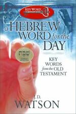 A Hebrew Word for the Day : Key Words from the Old Testament by J. D. Watson...