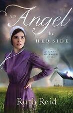 A Heaven on Earth Novel: An Angel by Her Side by Ruth Reid (2012, Paperback)