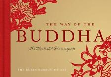 The Way of the Buddha : The Illustrated Dhammapada (2008, Hardcover)