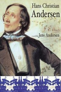 Hans Christian Andersen: A New Life, Andersen, Jens, Good Condition, Book
