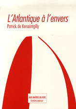 L'atlantique A L'envers - Patrick De Kersaintgilly