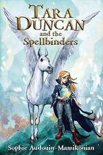 Tara Duncan and the Spellbinders: By Audouin-Mamikonian, HRH Princess Sophie