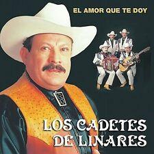 El Amor Que Te Doy by Los Cadetes de Linares CD (2003-Univision) Still Sealed