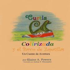 Curtis Colirizada y el Barco de Zapatillas : Un Cuento de Aventura by Elaine...