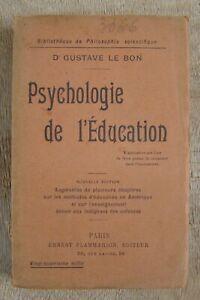 B - PSYCHOLOGIE DE L'EDUCATION par Gustave LE BON 1919 éditions FLAMMARION