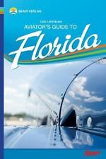Aviator's Guide to Florida by Udo Leinhäuser (2013, Paperback)