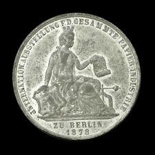 1878 Berlin Germany International Exhibition Medal - Zinc - 42mm