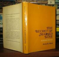 Mow, Anna B.  THE SECRET OF MARRIED LOVE  1st Edition 1st Printing