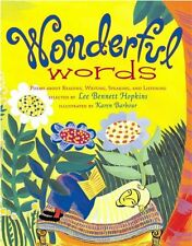 Wonderful Words: Poems About Reading, Writing, Speaking, and Listening by Lee Be