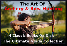 Archery & Bow-Hunting  4 Classic Books On Disk