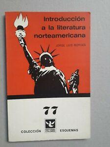 JORGE LUIS BORGES 1st. EDITION NM - (INTRODUCCION LITERATURA NORTEAMERICANA)