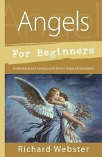 Angels for Beginners NEW Book Connect with divine guides and guardians R Webster