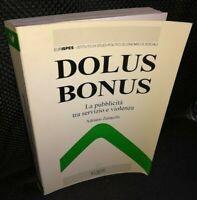 Adriano Zanacchi DOLUS BONUS - LA PUBBLICITÀ TRA SERVIZIO E VIOLENZA Koinè 1994