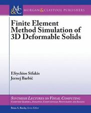 Finite Element Method Simulation of 3D Deformable Solids [Synthesis Lectures on