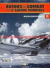 AVIONS DE COMBAT 11 WW2 MIKOYAN GOUREVITCH MIG-3 Alexandre POKRISHKIN ; WW 2