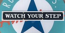 top quality WATCH YOUR STEP  porcelain coated 18 GAUGE steel SIGN