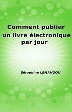 Comment Publier un Livre Électronique Par Jour (2013, Paperback)
