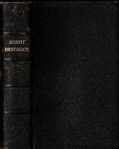 Schott, Meßbuch heilige Kirche m Liturgie Erläuterungen, Leder rundumgold, 1953