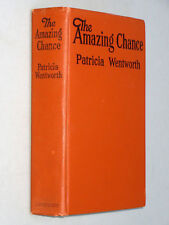 THE AMAZING CHANCE - Patricia Wentworth (1927 First US Edition) Romantic Mystery