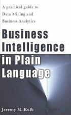 Business Intelligence in Plain Language: A practical guide to Data Mining and