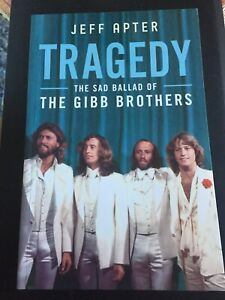 Tragedy - THE SAD BALLAD OFTHE GIBB BROTHERS - Jeff Apter