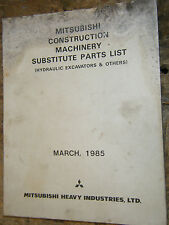 1985 MITSUBISHI CONSTRUCTION MACHINERY SUBSTITUTE PARTS LIST MANUAL CATALOG
