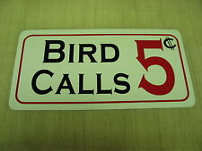 BIRD CALLS Sign 4 Hunting Duck Room, Shop or Target Shooting Safe Trap Clay