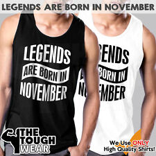 Legends Are Born In November 360 - Men Muscle Tee Shirts Tank Cotton Sleeveless