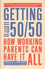Sharon / Joanna Meers & Strober GETTING TO 50/50: HOW WORKING PARENTS CAN HAVE I