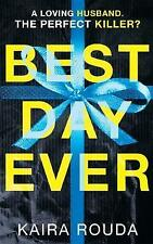 Best Day Ever by Kaira Rouda (Paperback, 2017) 9781848456914