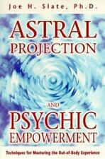 Astral Projection and Psychic Empowerment: Techniques for Mastering the