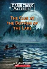 Cabin Creek Mysteries: The Clue at the Bottom of the Lake 2 by Kristiana Gregory