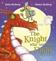 The Knight Who Wouldn't Fight by Helen Docherty, NEW Book, FREE & FAST Delivery,