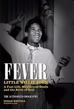 Fever: Little Willie John's Fast Life, Mysterious Death and the Birth -ExLibrary