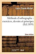 Langues: Methode D'Orthographe : Exercices, Devoirs et Principes 2eme Edition...