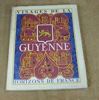 VISAGES DE LA GUYENNE - HORIZONS DE FRANCE 1953