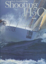 Rick Tomlinson: SHOOTING H2O. Written by Mark Chisnell. 2000. Whitbread Segeln