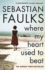 Where My Heart Used to Beat, By Faulks, Sebastian,in Used but Acceptable conditi