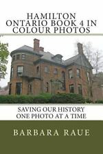 Cruising Ontario: Hamilton Ontario Book 4 in Colour Photos : Saving Our...