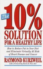 The 10% Solution for a Healthy Life: How to Reduce Fat in Your Diet and Eliminat